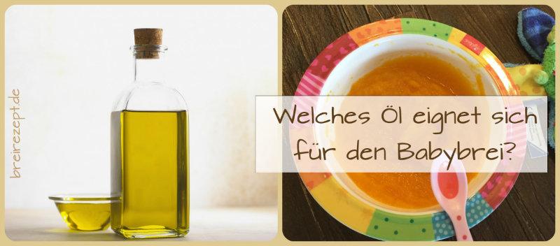 Welches Öl für Babybrei und Beikost