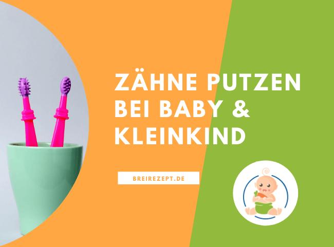 Zähne putzen bei Baby und Kleinkind